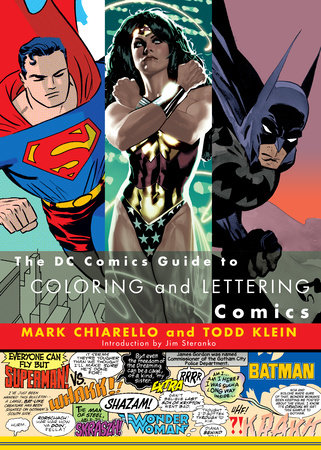 The DC Comics Guide to Coloring and Lettering Comics by Mark Chiarello and Todd Klein