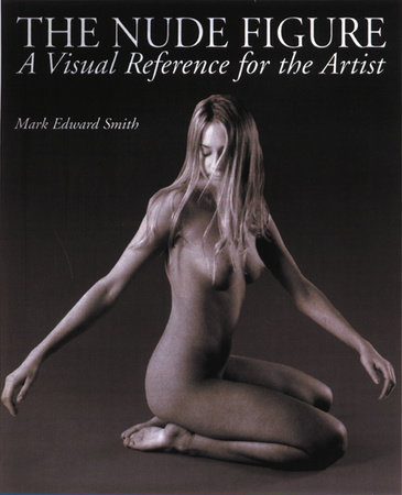 The Nude Figure by Mark Edward Smith