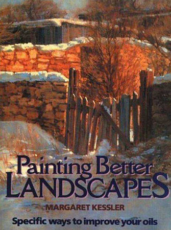 Painting Better Landscapes by Margaret Kessler