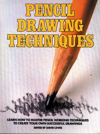 Pencil Drawing Techniques by