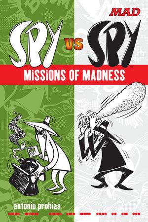 Spy vs Spy Missions of Madness by Antonio Prohias