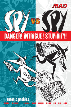 Spy vs Spy Danger! Intrigue! Stupidity! by Antonio Prohias