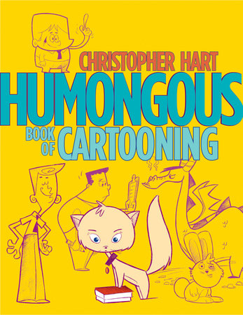 Humongous Book of Cartooning by Christopher Hart