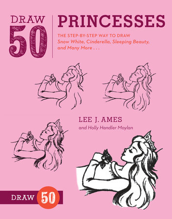 Draw 50 Princesses by Lee J. Ames and Holly Handler Moylan
