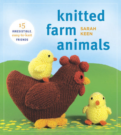 Knitted Farm Animals by Sarah Keen