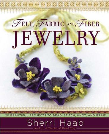 Felt, Fabric, and Fiber Jewelry by Sherri Haab
