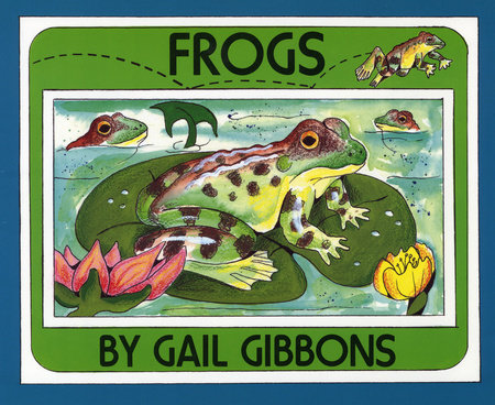 Frogs by Gail Gibbons
