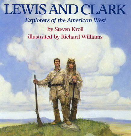 Lewis and Clark by Steven Kroll