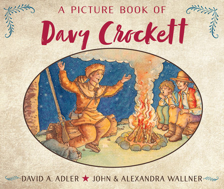 A Picture Book Of Davy Crockett By David A Adler