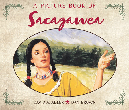 A Picture Book of Sacagawea by David A. Adler