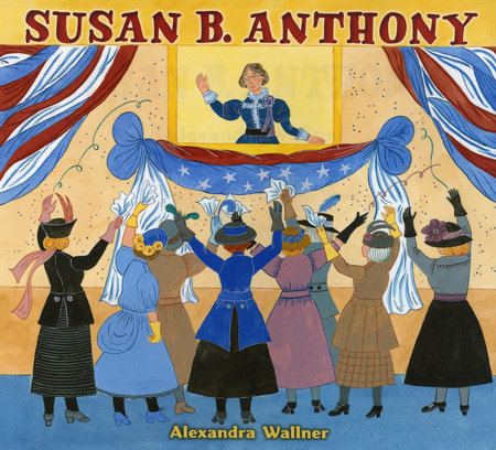 Susan B. Anthony by Alexandra Wallner