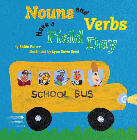 Nouns and Verbs Have a Field Day by Robin Pulver
