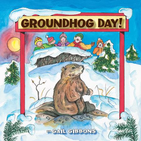 Groundhog Day By Gail Gibbons 9780823421169 Penguinrandomhouse Com Books