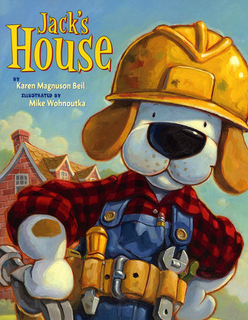 Jack's House by Karen Magnuson Beil