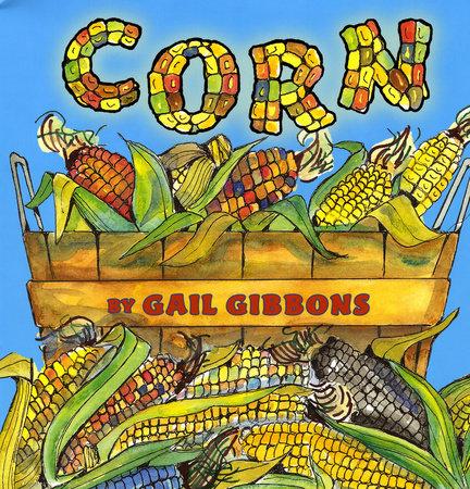 Corn by Gail Gibbons