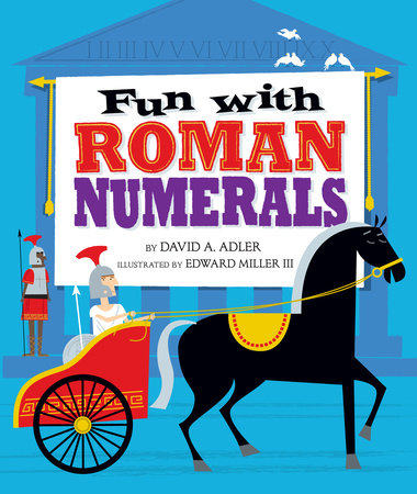 Fun with Roman Numerals by David A. Adler