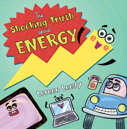 The Shocking Truth About Energy by Loreen Leedy