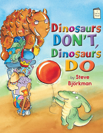 Dinosaurs Don't, Dinosaurs Do