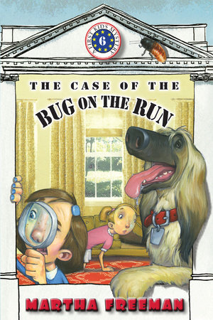The Case of the Bug on the Run by Martha Freeman