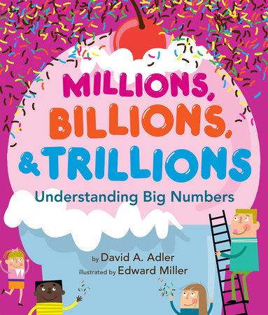 Millions, Billions, & Trillions