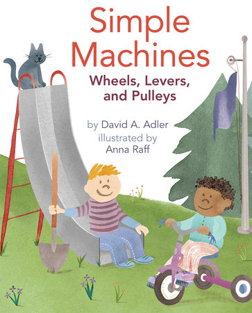 Simple Machines By David A Adler Penguinrandomhouse Com Books