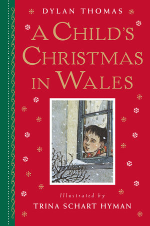 A Childs Christmas In Wales.A Child S Christmas In Wales By Dylan Thomas 9780823438709 Penguinrandomhouse Com Books