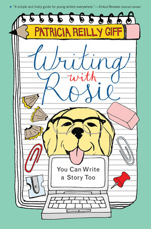 Writing with Rosie by Patricia Reilly Giff