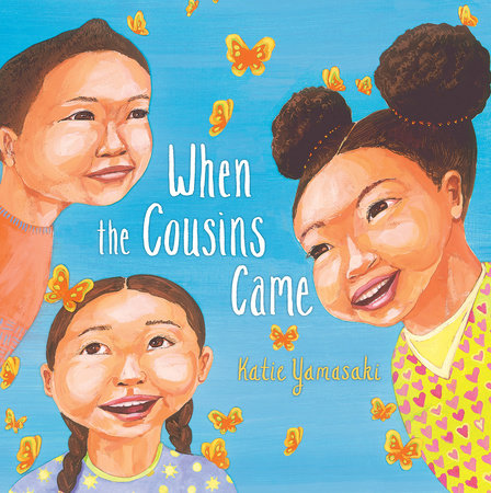 When the Cousins Came by Katie Yamasaki