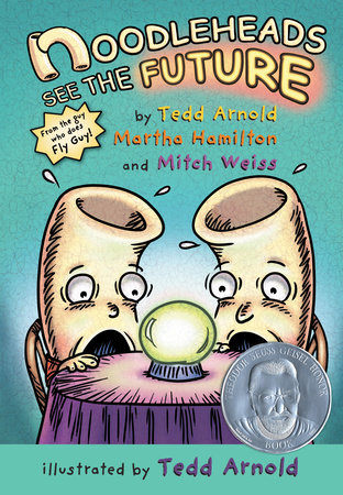Noodleheads See the Future by Tedd Arnold, Martha Hamilton and Mitch Weiss