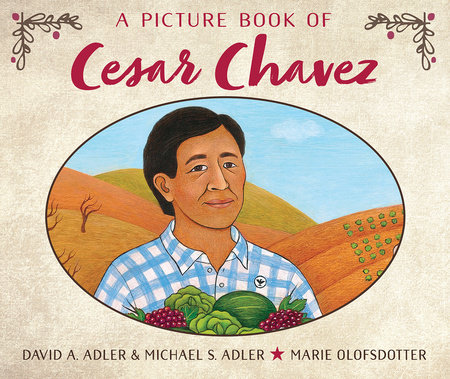 A Picture Book of Cesar Chavez by David A. Adler and Michael S. Adler