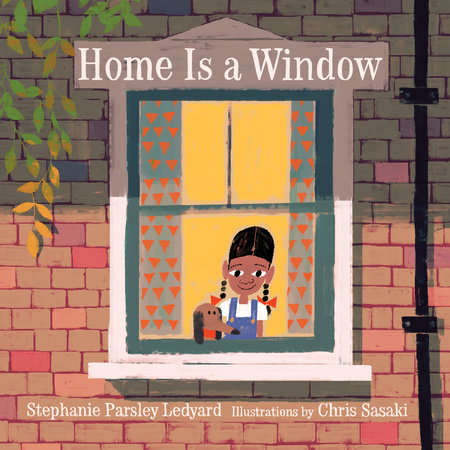 Home Is a Window by Stephanie Parsley Ledyard