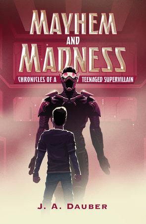 Mayhem and Madness by J. A. Dauber