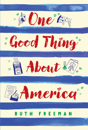 One Good Thing About America by Ruth Freeman