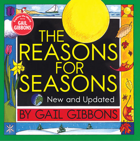 The Reasons for Seasons (New & Updated Edition) by Gail Gibbons