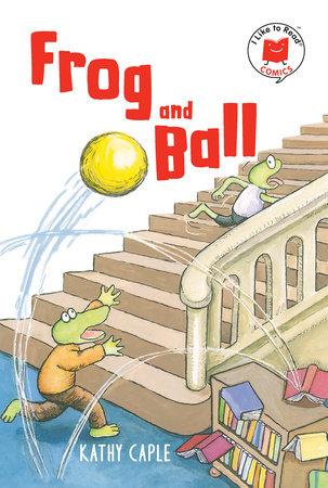 Frog and Ball by Kathy Caple: 9780823443413 | PenguinRandomHouse.com: Books