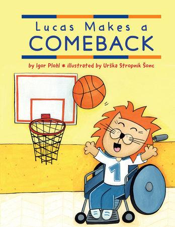 Lucas Makes a Comeback by Igor Plohl: 9780823447664 |  PenguinRandomHouse.com: Books
