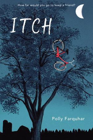 Itch by Polly Farquhar: 9780823448456 | PenguinRandomHouse.com: Books