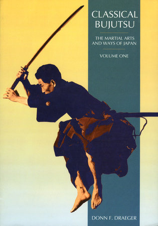 Classical Bujutsu by Donn F. Draeger