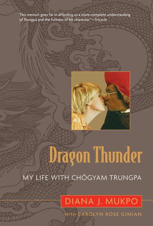 Dragon Thunder by Diana J. Mukpo and Carolyn Rose Gimian