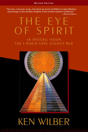 The Eye of  Spirit by Ken Wilber