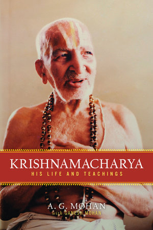Krishnamacharya by A.G. Mohan
