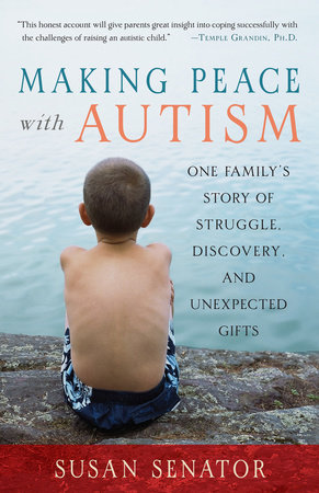 Making Peace with Autism by Susan Senator