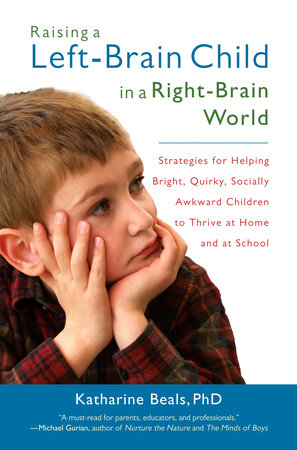 Raising a Left-Brain Child in a Right-Brain World by Katharine Beals
