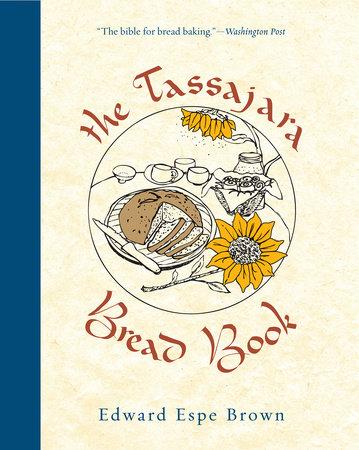 The Tassajara Bread Book by Edward Espe Brown
