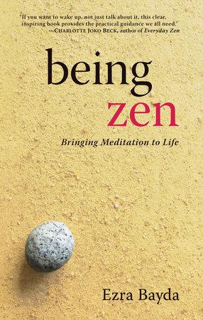 Being Zen by Ezra Bayda