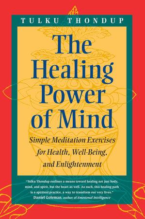The Healing Power of Mind by Tulku Thondup