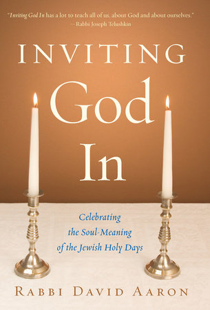 Inviting God In by Rabbi David Aaron