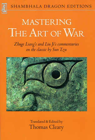 Mastering the Art of War by Liang Zhuge and Liu Ji