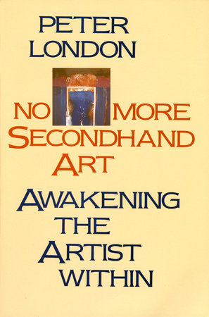 No More Secondhand Art by Peter London