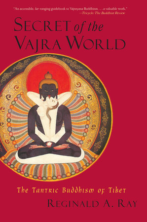Secret of the Vajra World by Reginald A. Ray